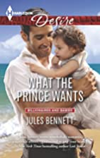 What the Prince Wants (Billionaires and…