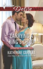 Carrying a King's Child by Katherine Garbera