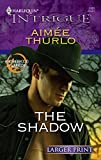 Thurlo, Aimee: The Shadow (Harlequin Larger Print Intrigue)