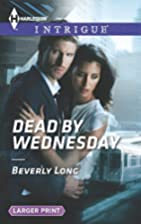 Dead by Wednesday by Beverly Long