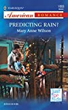 Wilson, Mary Anne: Predicting Rain (Harlequin American Romance)