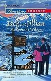 Wilson, Mary Anne: Jack And Jillian (Harlequin American Romance)