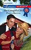 Britton, Pamela: The Cowgirl's CEO (Harlequin American Romance)