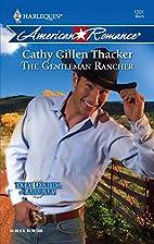 The Gentleman Rancher by Cathy Gillen…