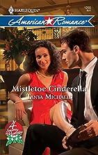 Mistletoe Cinderella by Tanya Michaels