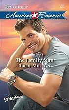 The Family Man by Trish Milburn