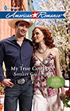 My True Cowboy by Shelley Galloway