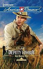 Duke: Deputy Cowboy by Roz Denny Fox