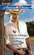 Rescued by a Ranger by Tanya Michaels
