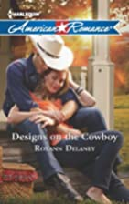 Designs on the Cowboy by Roxann Delaney