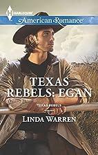 Texas Rebels: Egan by Linda Warren