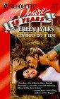 Eileen Wilks: Cowboys Do It Best (Silhouette Desire, No 1109)
