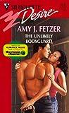 Amy J. Fetzer: Unlikely Bodyguard (Desire)