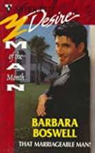 That Marriageable Man! by Barbara Boswell
