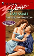The Hard-to-Tame Texan by Lass Small