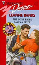 The Lone Rider Takes a Bride by Leanne Banks