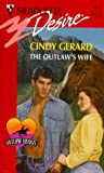 Cindy Gerard: Outlaw's Wife (Outlaw Hearts) (Silhouette Desire , No 1175)