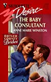 Anne Marie Winston: Baby Consultant: (Butler County Brides) (Silhouette Desire)