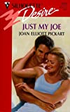 Joan Elliott Pickart: Just My Joe (Silhouette Desire)