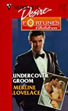 Undercover Groom by Merline Lovelace