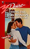 Joan Elliott Pickart: Taming Tall, Dark Brandon (The Bachelor Bet) (Silhouette Desire)