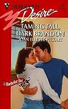Taming Tall, Dark Brandon by Joan Elliott…