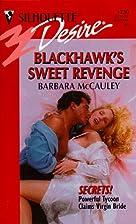 Blackhawk's Sweet Revenge by Barbara…