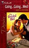 Amy J. Fetzer: Going ... Going ... Wed! (The Bridal Bid / Wife, Inc.) (Silhouette Desire)