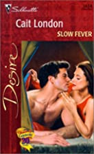 Slow Fever by Cait London