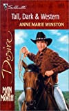 Anne Marie Winston: Tall, Dark & Western (Man Of The Month) (Silhouette Desire, No 1339)