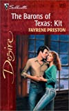 Preston, Fayrene: Barons Of Texas: Kit (The Barons Of Texas) (Harlequin Desire)