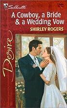 A Cowboy, a Bride & a Wedding Vow by Shirley…