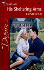His Sheltering Arms by Kristi Gold