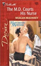 The M.D. Courts His Nurse by Meagan McKinney