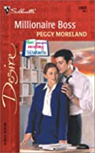 Millionaire Boss by Peggy Moreland