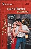 Wilks, Eileen: Luke'S Promise (Tall, Dark--And Married!) (Silhouette Desire)