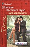 Winston, Anne Marie: Billionaire Bachelors: Ryan (The Baby Bank) (Silhouette Desire)