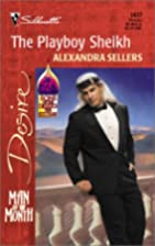 The Playboy Sheikh by Alexandra Sellers