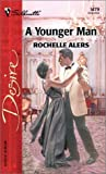 Rochelle Alers: A Younger Man (Silhouette Desire # 1479)