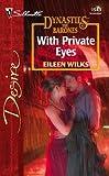 Wilks, Eileen: With Private Eyes: Dynasties:The Barones (Silhouette Desire)