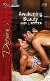 Fetzer, Amy J.: Awakening Beauty (Silhouette Desire)