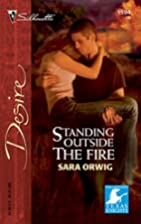 Standing Outside the Fire by Sara Orwig