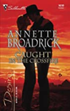 Caught in the Crossfire by Annette Broadrick