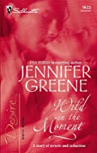 Wild In The Moment by Jennifer Greene
