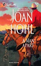 A Man Apart by Joan Hohl