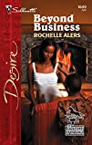 Alers, Rochelle: Beyond Business (Silhouette Desire)