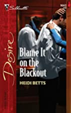 Blame It on the Blackout by Heidi Betts