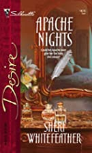 Apache Nights by Sheri WhiteFeather
