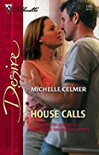 House Calls by Michelle Celmer
