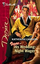 His Wedding-Night Wager by Katherine Garbera